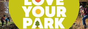 """collage of volunteers cleaning up parks with an overlay of a green heart that reads """"Love Your Park"""""""